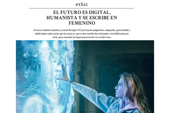 Elena Pisonero en Ethic: El futuro es digital, humanista y se escribe en femenino